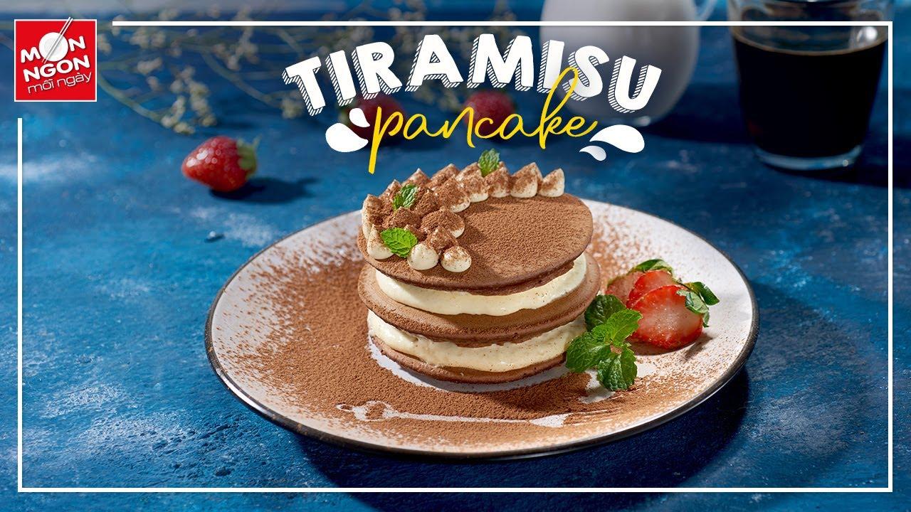 """""""Tiramisu pancake"""" thơm ngào ngạt dành tặng """"Người phụ nữ của gia đình"""""""